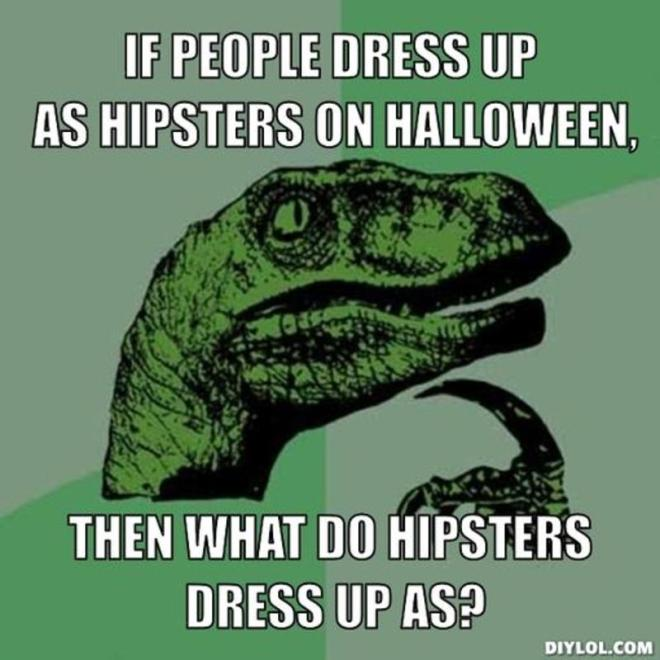 resized_philosoraptor-meme-generator-if-people-dress-up-as-hipsters-on-halloween-then-what-do-hipsters-dress-up-as-b2d9c8